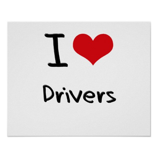 I Love Drivers Posters
