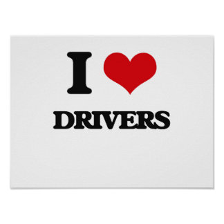 I love Drivers Poster
