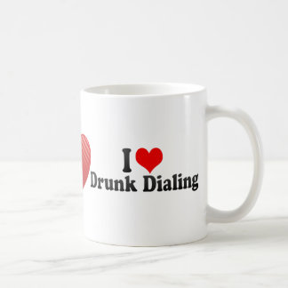I Love Drunk Dialing Classic White Coffee Mug