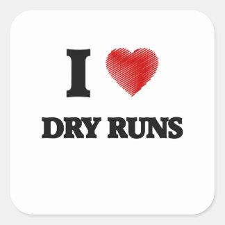 I love Dry Runs Square Sticker