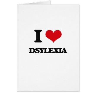 I love Dsylexia Greeting Card
