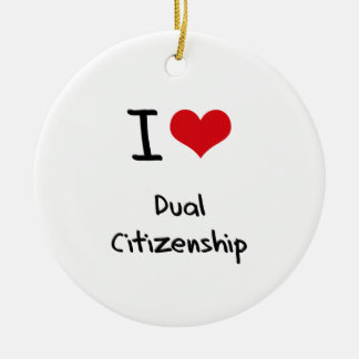 I Love Dual Citizenship Christmas Ornament