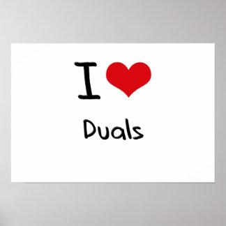 I Love Duals Posters