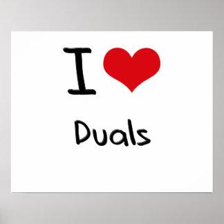 I Love Duals Poster