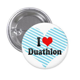 I love Duathlon Pinback Buttons