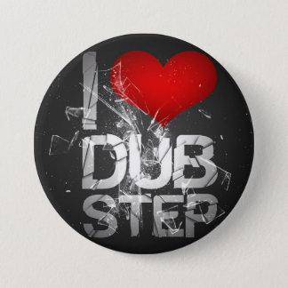 I Love Dubstep 7.5 Cm Round Badge