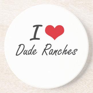 I love Dude Ranches Coaster