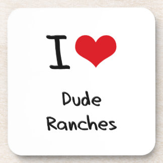 I Love Dude Ranches Beverage Coasters