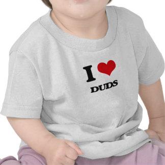 I love Duds T Shirts