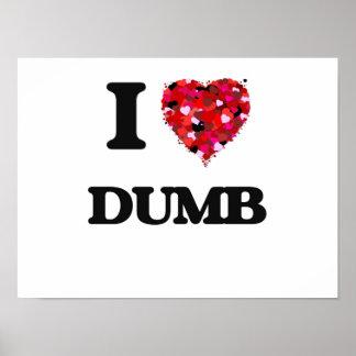 I love Dumb Poster