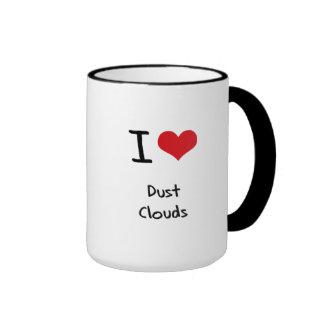 I Love Dust Clouds Mugs