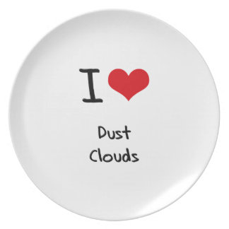 I Love Dust Clouds Dinner Plate