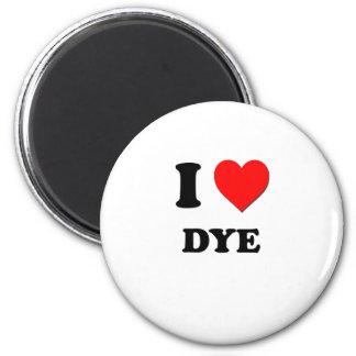 I Love Dye 6 Cm Round Magnet