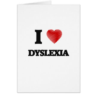 I love Dyslexia Greeting Card