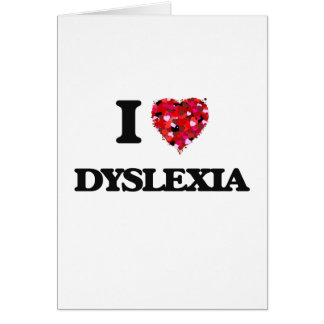 I love Dyslexia Greeting Card
