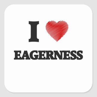 I love EAGERNESS Square Sticker