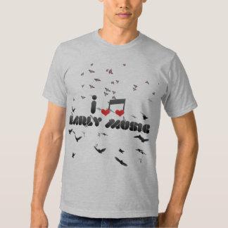 I Love Early Music Tee Shirts