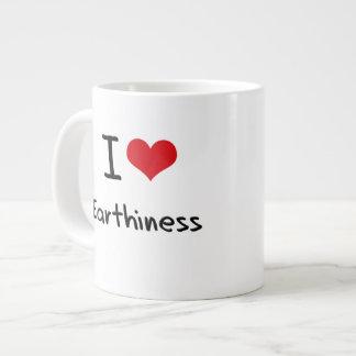 I love Earthiness Extra Large Mugs