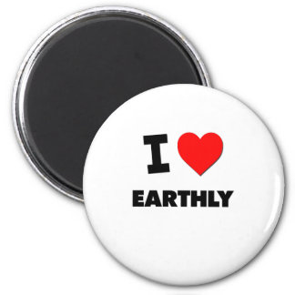 I love Earthly 6 Cm Round Magnet