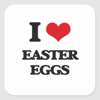 I love EASTER EGGS Square Stickers