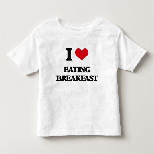 I love Eating Breakfast Toddler T-Shirt