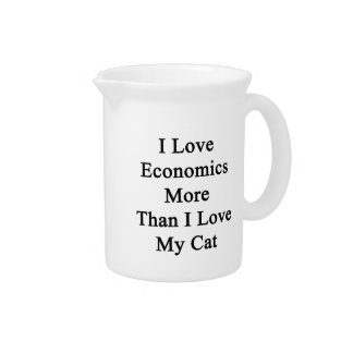 I Love Economics More Than I Love My Cat Beverage Pitchers