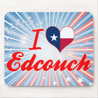 I Love Edcouch, Texas Mouse Pad