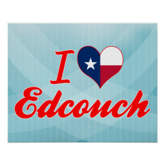 I Love Edcouch, Texas Posters