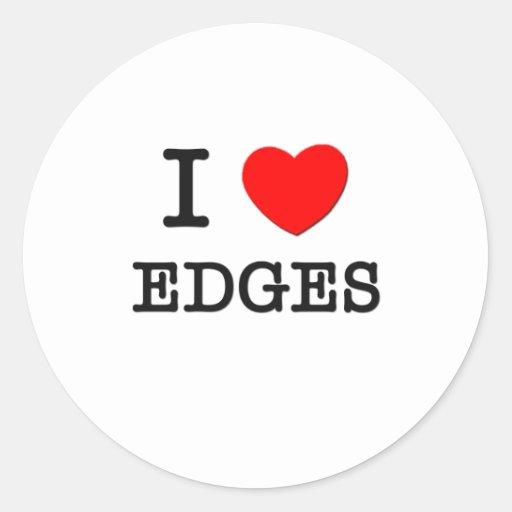 I love Edges Round Sticker