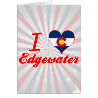 I Love Edgewater, Colorado Greeting Card