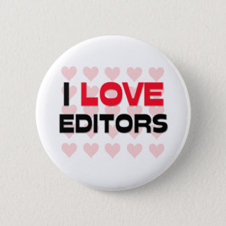 I LOVE EDITORS 6 CM ROUND BADGE