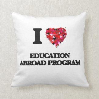I Love Education Abroad Program Cushions