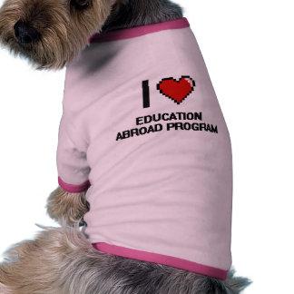 I Love Education Abroad Program Digital Design Doggie T Shirt