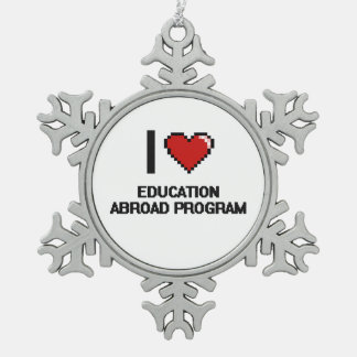 I Love Education Abroad Program Digital Design Snowflake Pewter Christmas Ornament