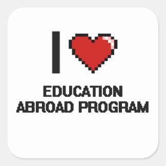 I Love Education Abroad Program Digital Design Square Sticker