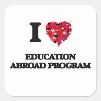 I Love Education Abroad Program Square Sticker
