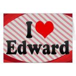 I love Edward Greeting Card