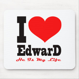 I Love Edward He Is My Life Mousepad