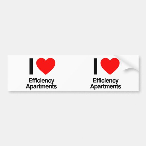 i love efficiency apartments bumper stickers