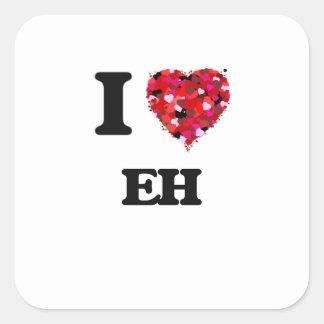 I love EH Square Sticker
