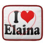 I love Elaina Sleeves For iPads