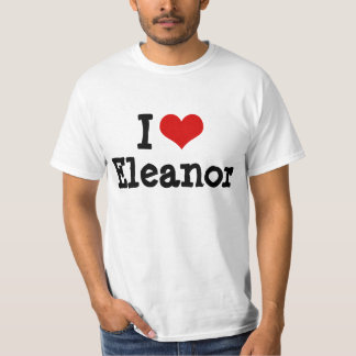 I love Eleanor T-Shirt