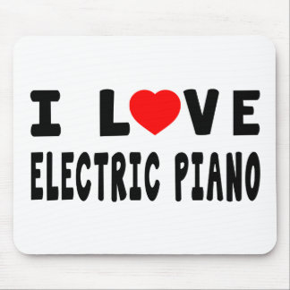 I Love Electric Piano Mousepads