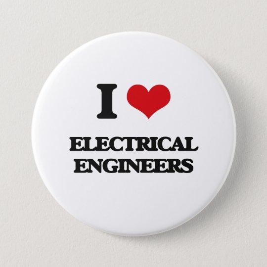 I love Electrical Engineers 7.5 Cm Round Badge