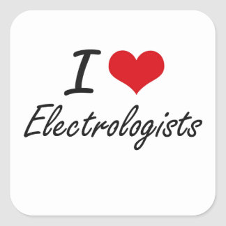 I love Electrologists Square Sticker
