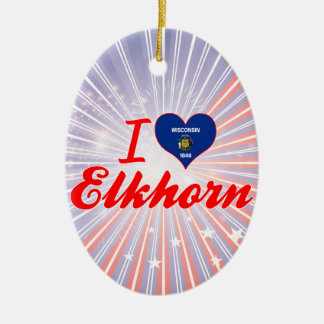 I Love Elkhorn, Wisconsin Ornament