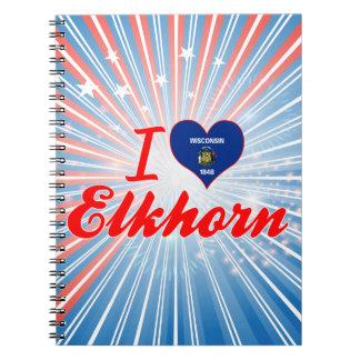 I Love Elkhorn, Wisconsin Notebooks