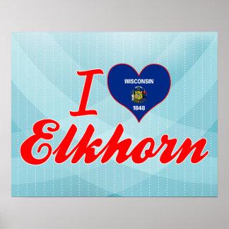 I Love Elkhorn, Wisconsin Posters