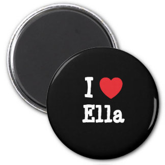 I love Ella heart T-Shirt Magnet