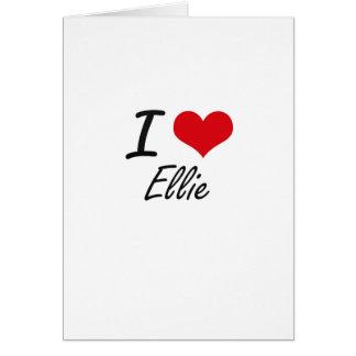 I Love Ellie artistic design Greeting Card